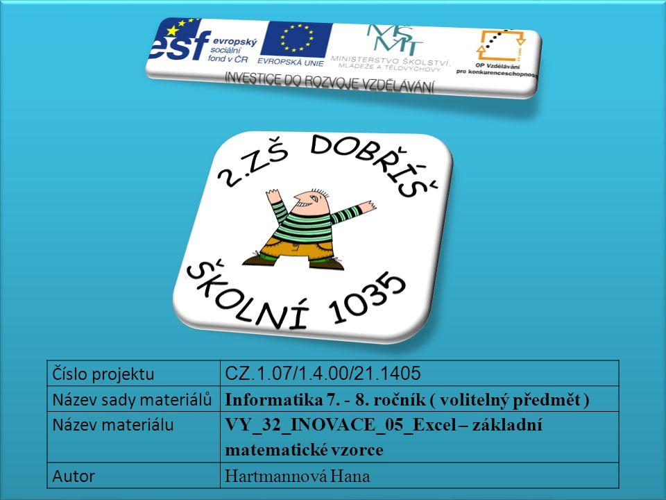 Číslo projektu CZ.1.07/1.4.00/21.1405 Název sady materiálů Informatika 7.