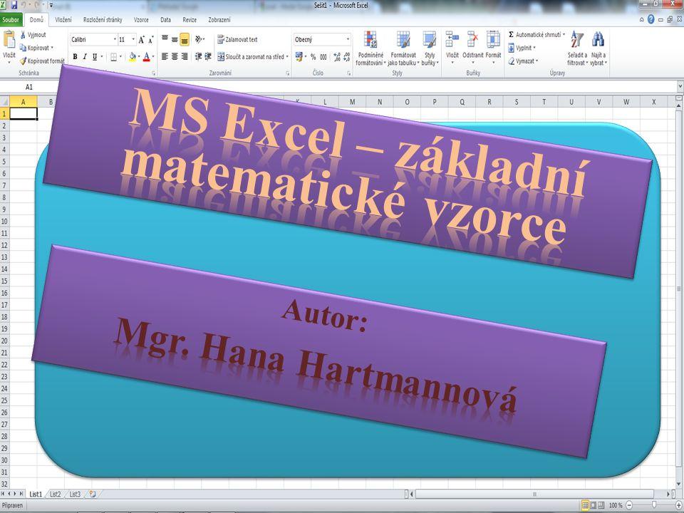 Klikáme myší postupně na:  Start na Hlavním panelu  Všechny programy  Microsoft Office  Microsoft Excel 2010