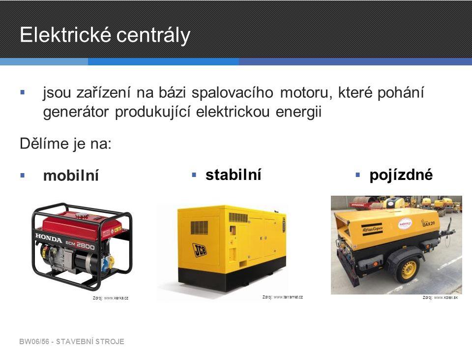 Elektrické centrály  jsou zařízení na bázi spalovacího motoru, které pohání generátor produkující elektrickou energii Dělíme je na:  mobilní BW06/56