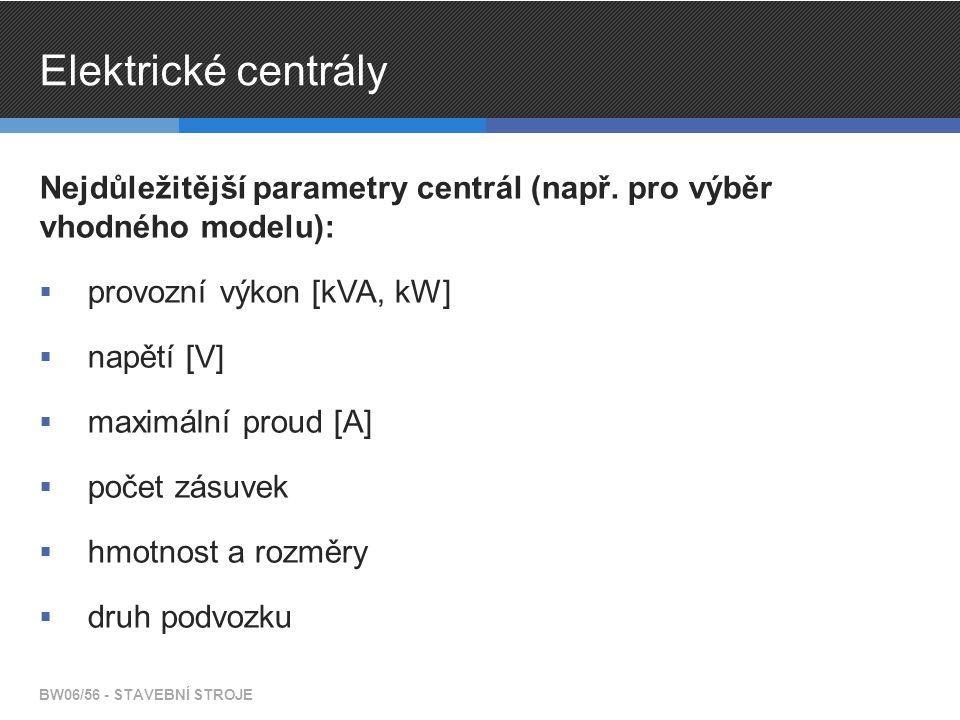 Elektrické centrály Nejdůležitější parametry centrál (např. pro výběr vhodného modelu):  provozní výkon [kVA, kW]  napětí [V]  maximální proud [A]