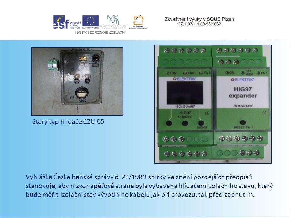 Zabezpečení proti výbuchu Elektrické kabely nízkého napětí vně nevýbušných závěrů musí být sledovány přístroji pro kontrolu izolace. Při stavu pod 15