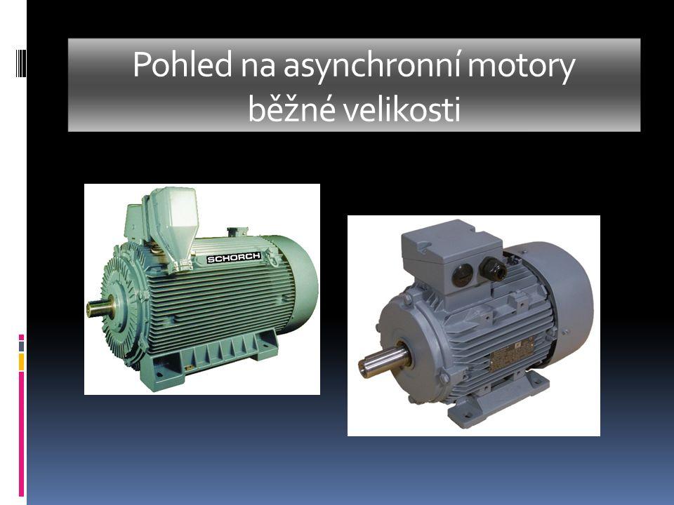 Pohled na asynchronní motory běžné velikosti