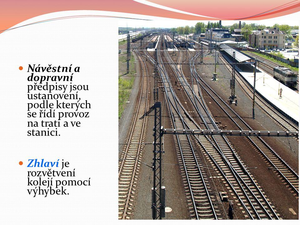 Návěstní a dopravní předpisy jsou ustanovení, podle kterých se řídí provoz na trati a ve stanici.