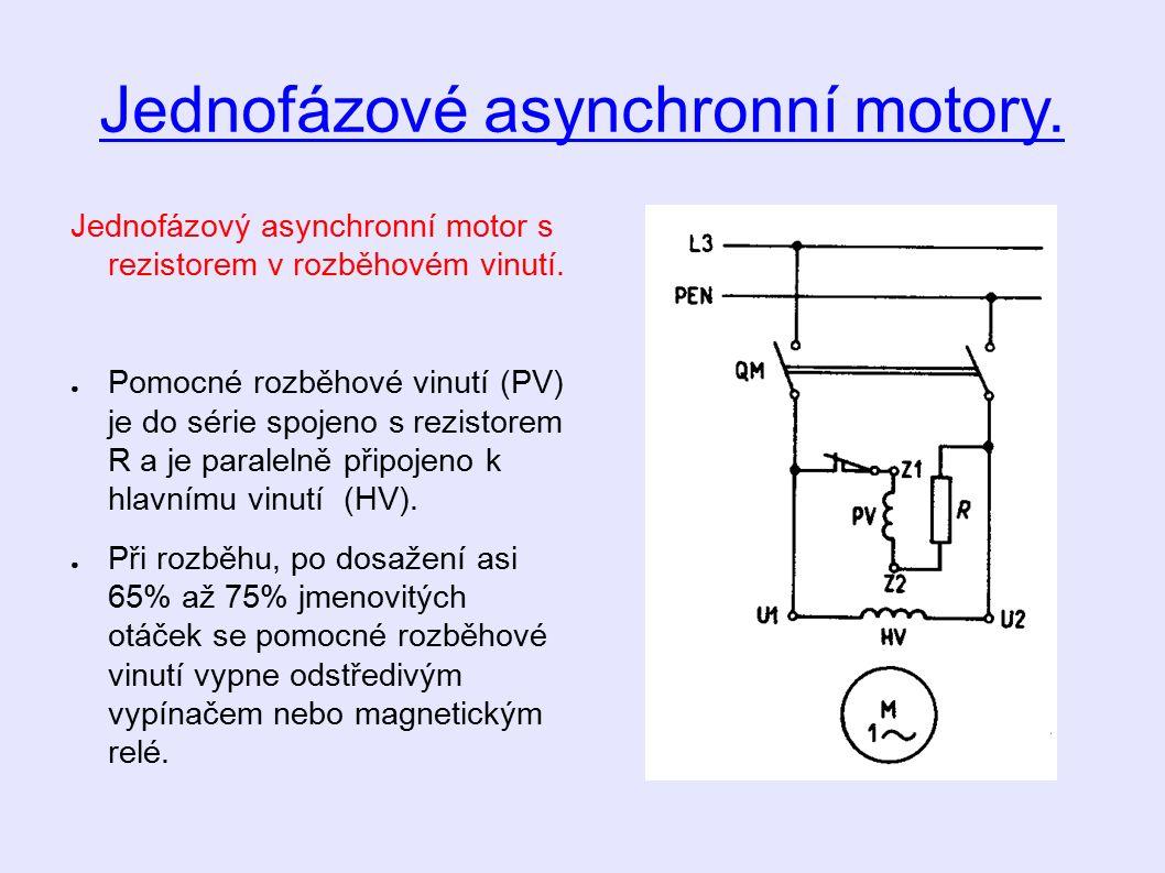 Jednofázové asynchronní motory. Jednofázový asynchronní motor s rezistorem v rozběhovém vinutí.