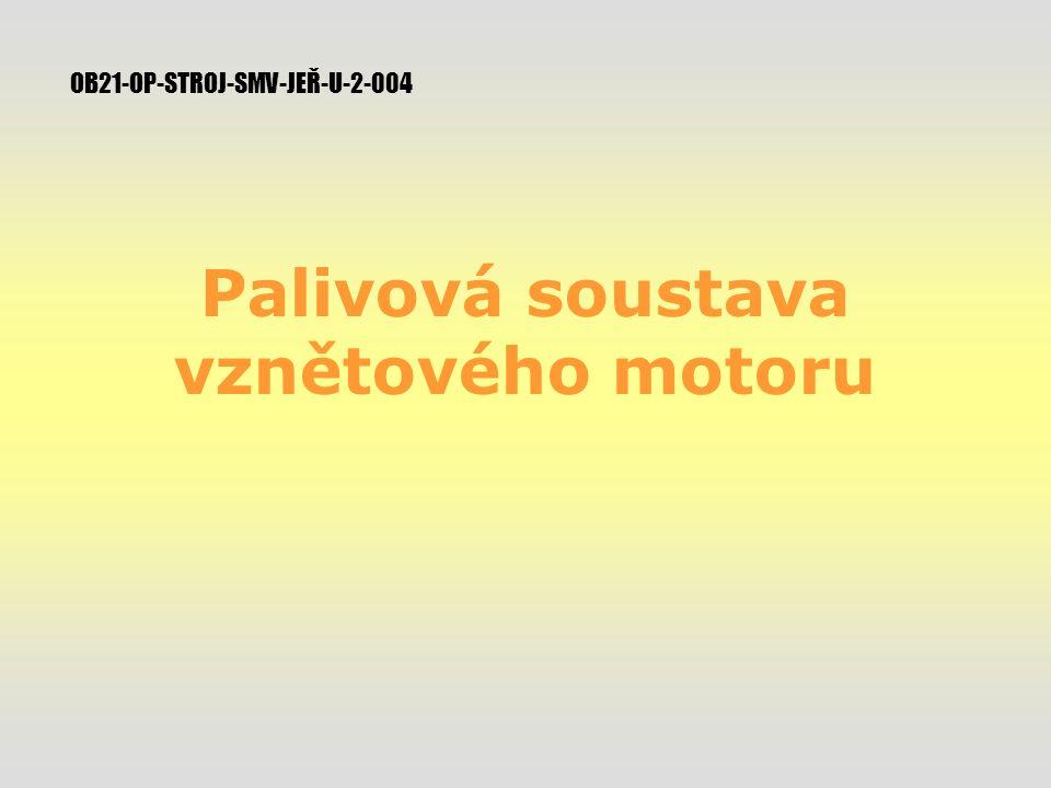 Palivová soustava vznětového motoru OB21-OP-STROJ-SMV-JEŘ-U-2-004