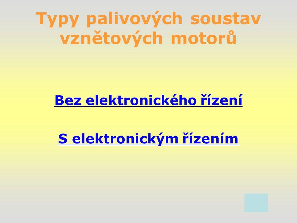 Palivová soustava bez elektronického řízení dávkování paliva Používají starší typy automobilů Výhody: Levný provoz a spolehlivost Nevýhody: Vyšší hlučnost Nesplňuje současné emisní normy Vyšší spotřeba Konstrukce palivové soustavy