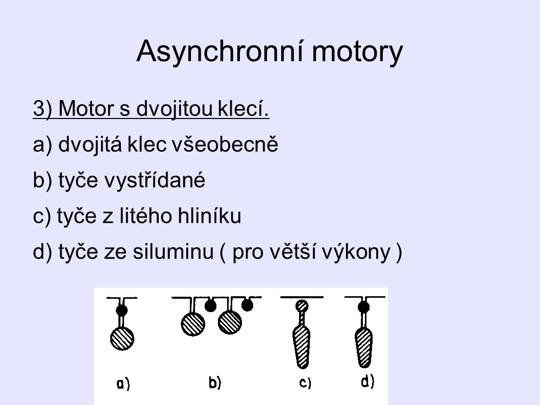 Asynchronní motory 3) Motor s dvojitou klecí.