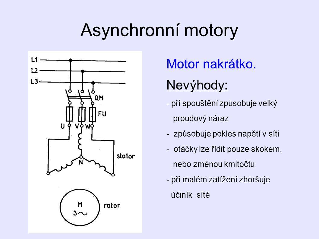 Asynchronní motory Motor nakrátko.