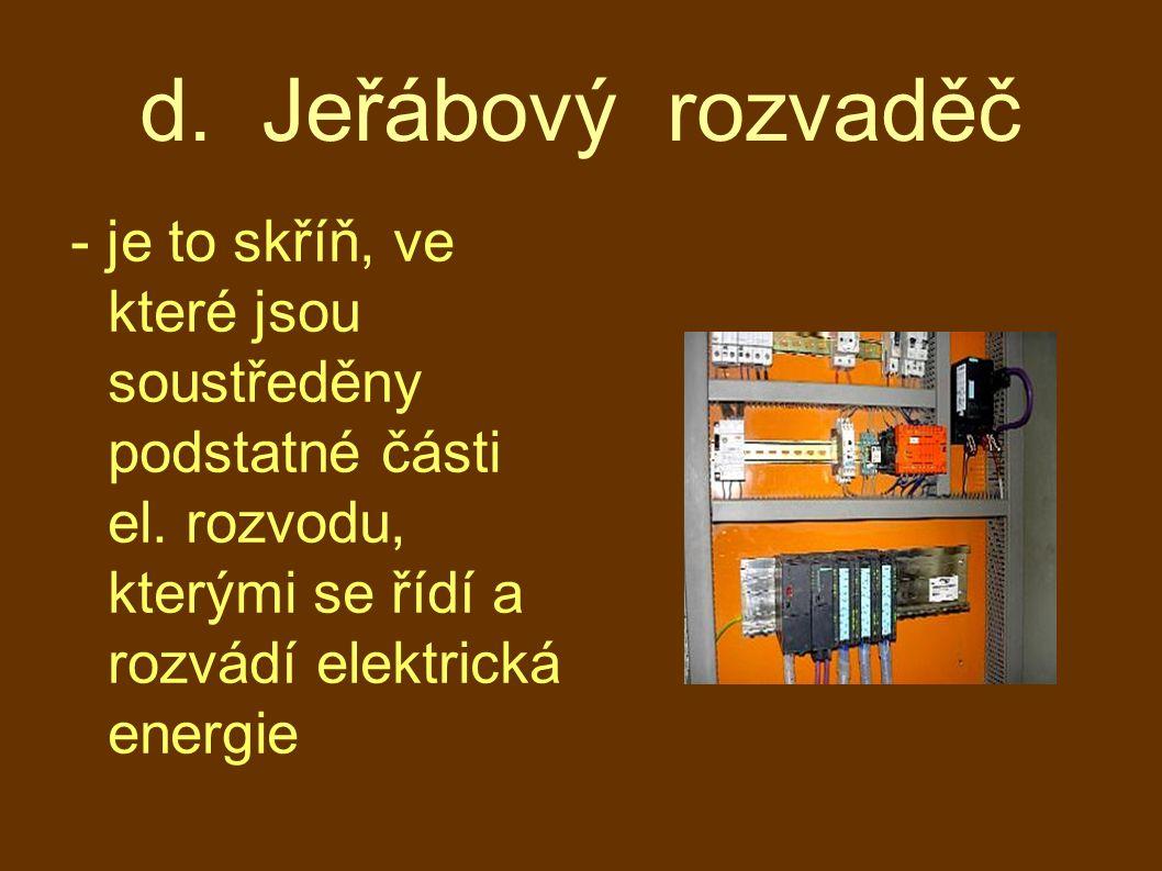 d. Jeřábový rozvaděč - je to skříň, ve které jsou soustředěny podstatné části el. rozvodu, kterými se řídí a rozvádí elektrická energie