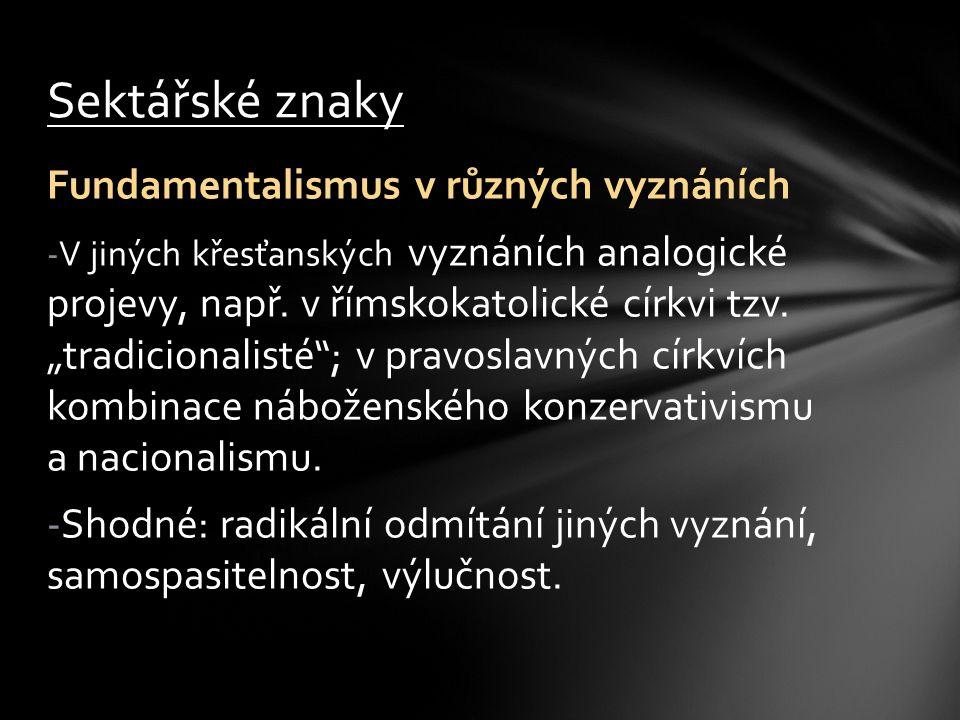 Fundamentalismus v různých vyznáních -V jiných křesťanských vyznáních analogické projevy, např.
