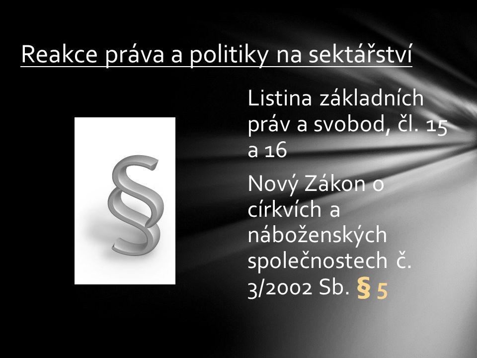 Reakce práva a politiky na sektářství Listina základních práv a svobod, čl.