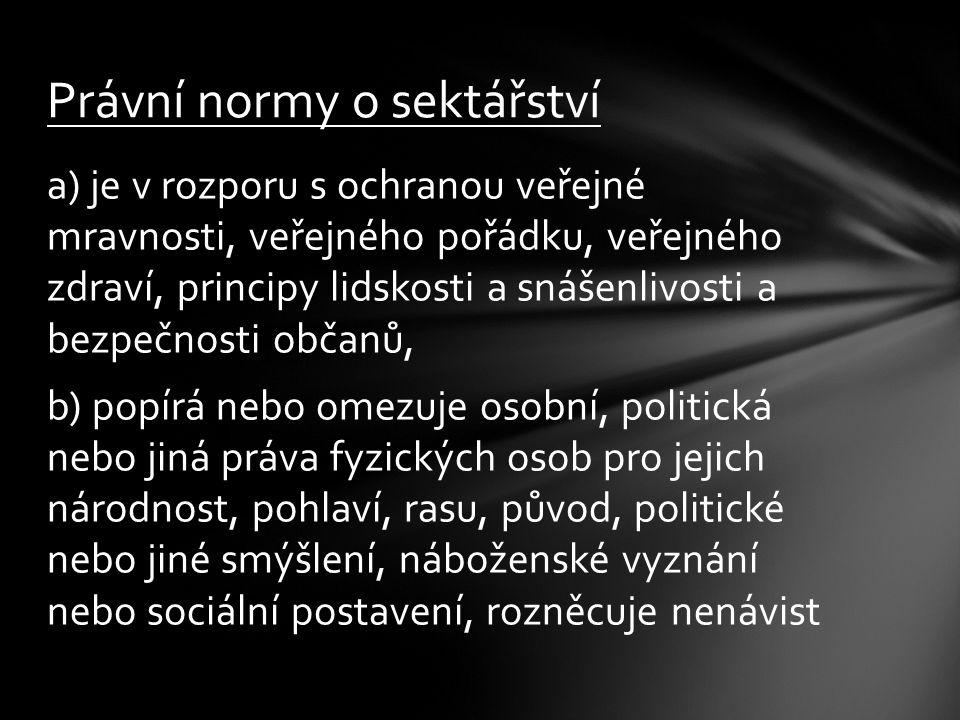 a) je v rozporu s ochranou veřejné mravnosti, veřejného pořádku, veřejného zdraví, principy lidskosti a snášenlivosti a bezpečnosti občanů, b) popírá