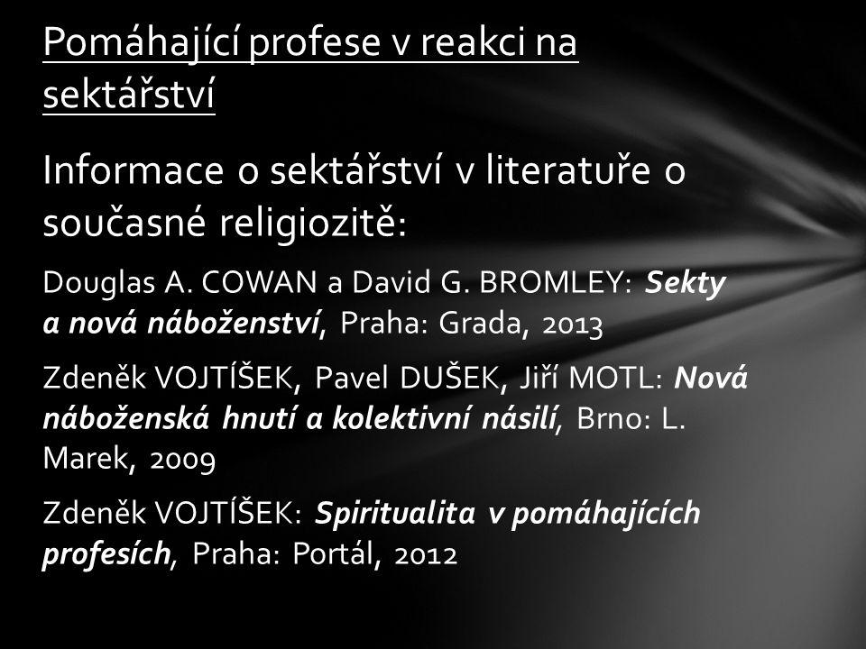 Informace o sektářství v literatuře o současné religiozitě: Douglas A. COWAN a David G. BROMLEY: Sekty a nová náboženství, Praha: Grada, 2013 Zdeněk V