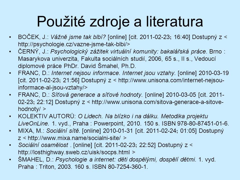 Použité zdroje a literatura BOČEK, J.: Vážně jsme tak blbí.