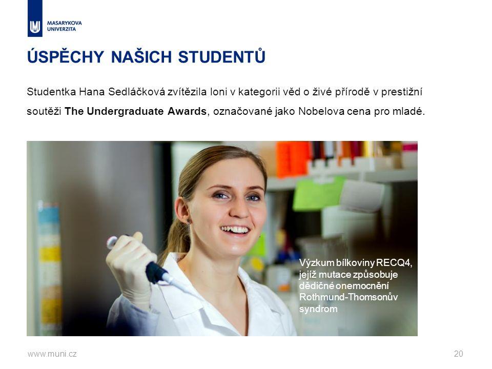 ÚSPĚCHY NAŠICH STUDENTŮ Studentka Hana Sedláčková zvítězila loni v kategorii věd o živé přírodě v prestižní soutěži The Undergraduate Awards, označované jako Nobelova cena pro mladé.