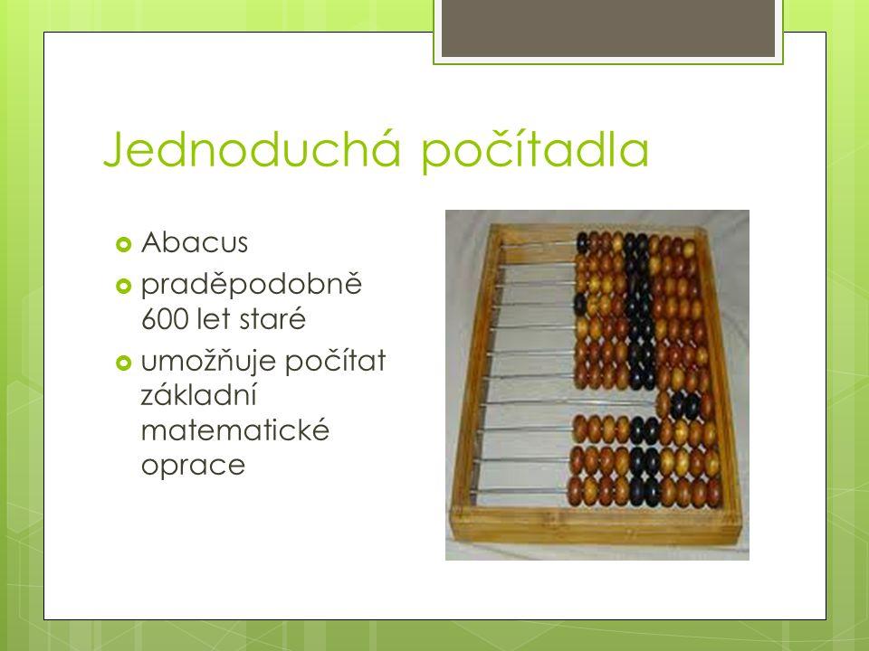 Jednoduchá počítadla  Abacus  praděpodobně 600 let staré  umožňuje počítat základní matematické oprace