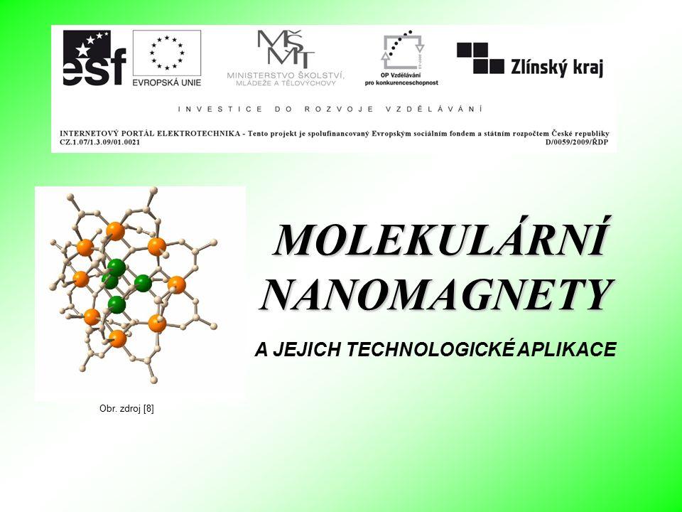 """Jde o organické molekuly obsahující ionty jednoho nebo dvou paramagnetických přechodových kovů s volnými elektrony, spojené jednoduchými """"mosty – např."""