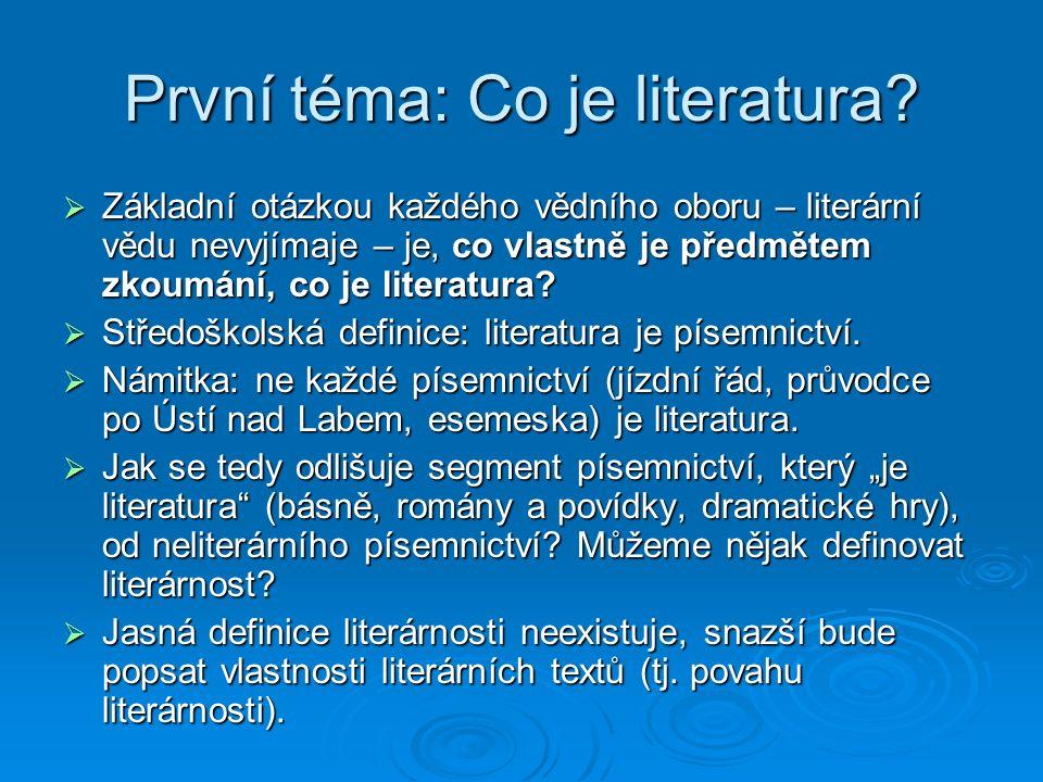 První téma: Co je literatura.