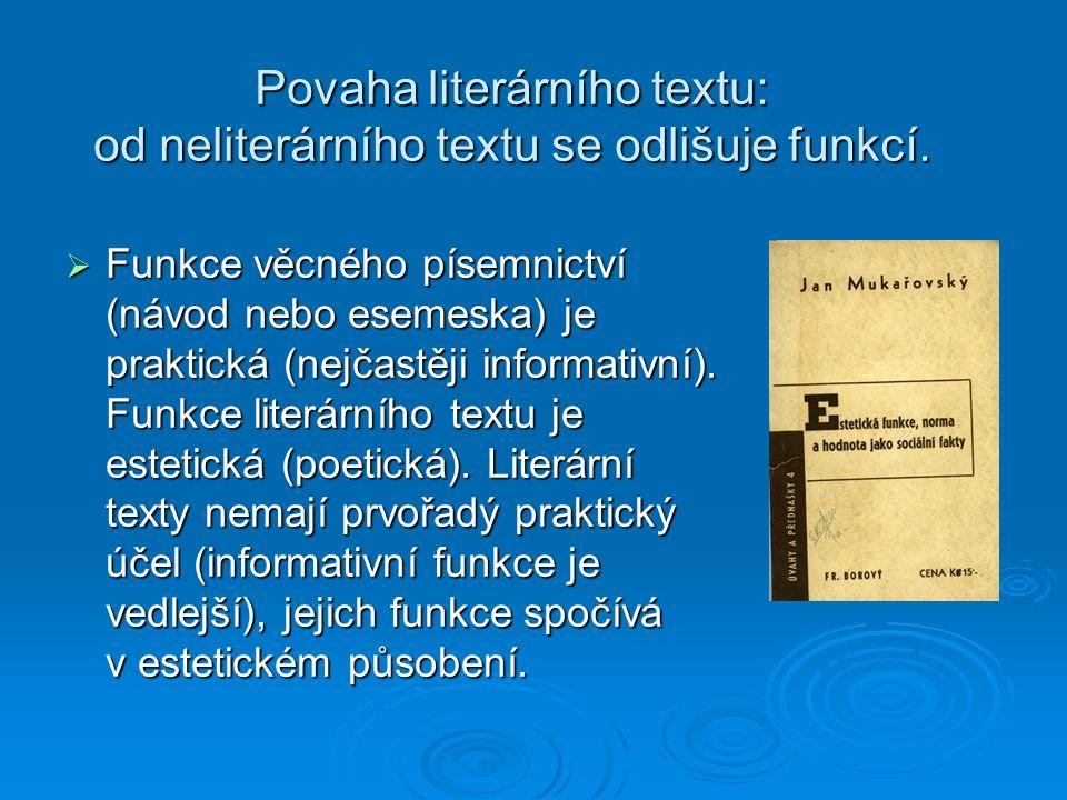 Povaha literárního textu: od neliterárního textu se odlišuje funkcí.