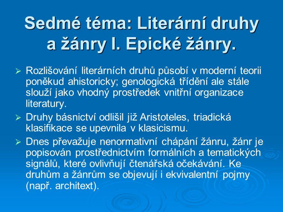 Sedmé téma: Literární druhy a žánry I. Epické žánry.