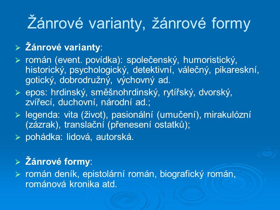 Žánrové varianty, žánrové formy   Žánrové varianty:   román (event.