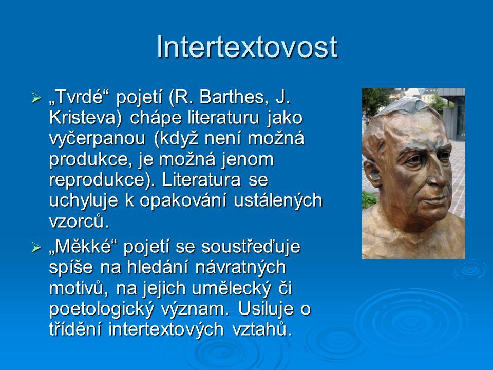 """Intertextovost  """"Tvrdé pojetí (R. Barthes, J."""