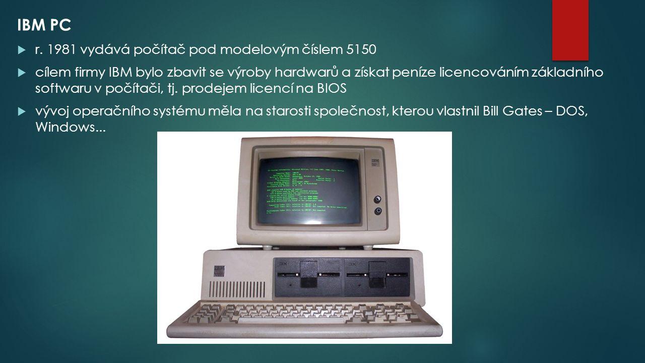 IBM PC  r. 1981 vydává počítač pod modelovým číslem 5150  cílem firmy IBM bylo zbavit se výroby hardwarů a získat peníze licencováním základního sof