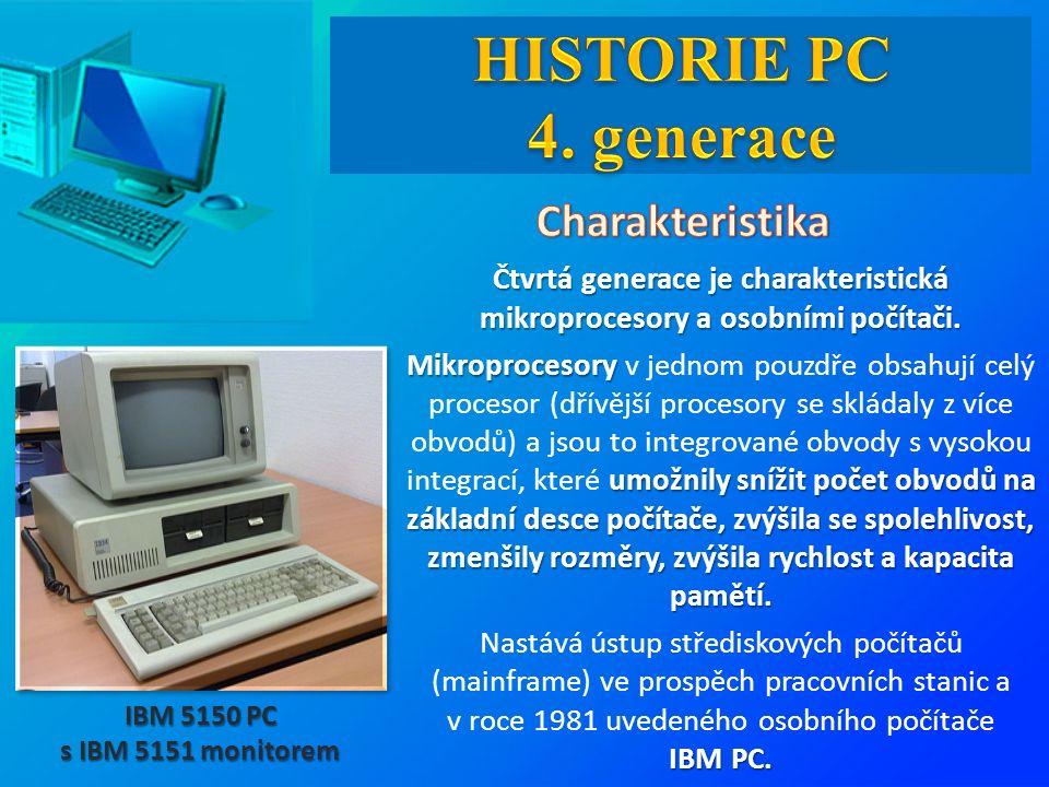 Čtvrtá generace je charakteristická mikroprocesory a osobními počítači.