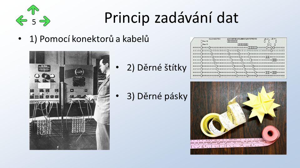 Princip zadávání dat 5 1) Pomocí konektorů a kabelů 2) Děrné štítky 3) Děrné pásky