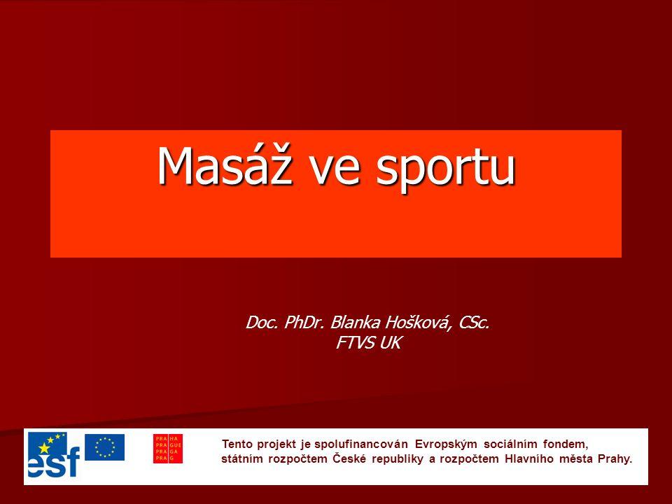 Masáž ve sportu Doc. PhDr. Blanka Hošková, CSc.