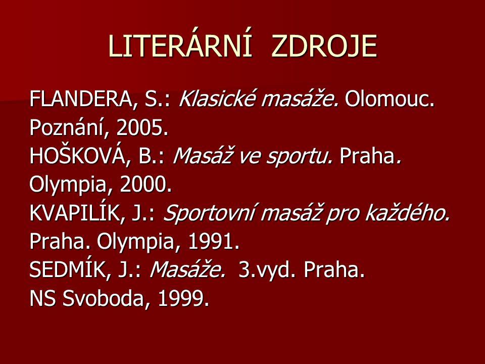 LITERÁRNÍ ZDROJE FLANDERA, S.: Klasické masáže. Olomouc.