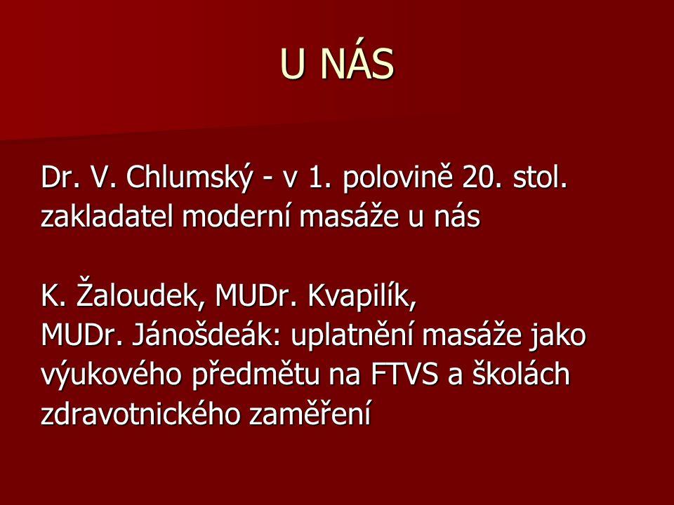 U NÁS Dr. V. Chlumský - v 1. polovině 20. stol.