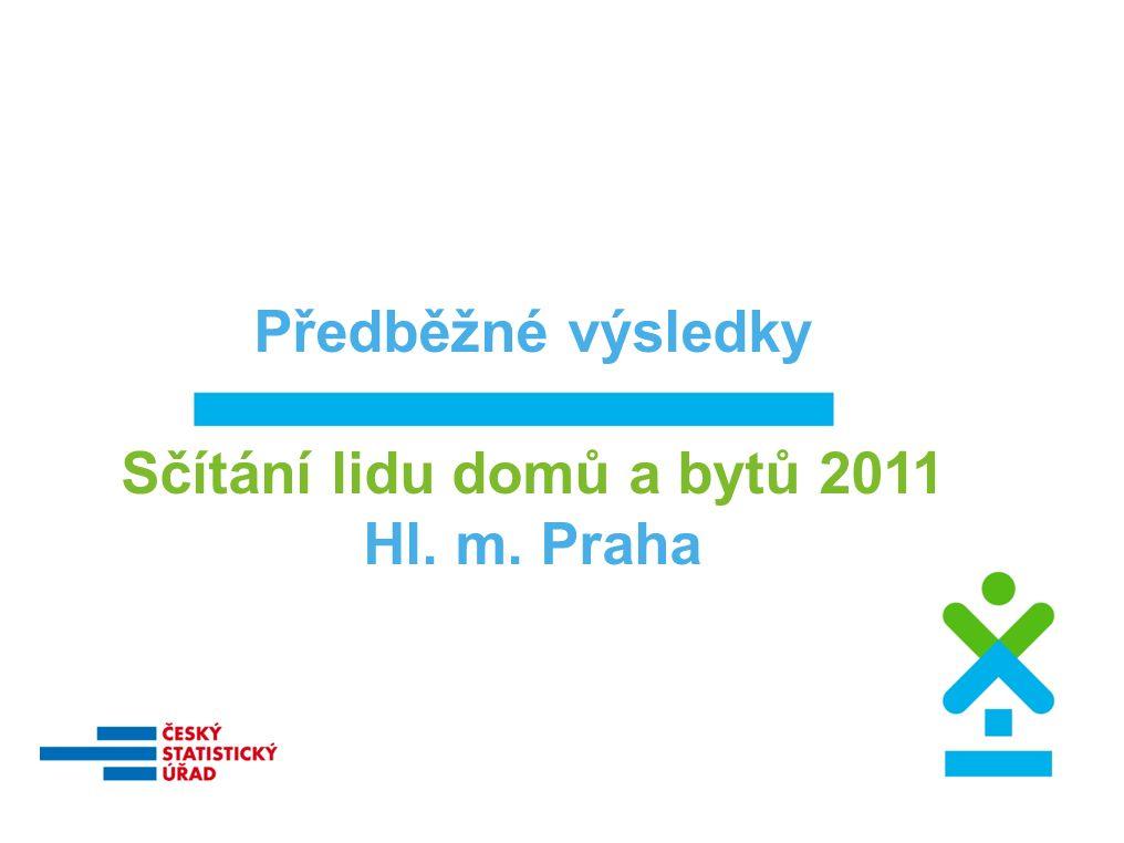 Předběžné výsledky Sčítání lidu domů a bytů 2011 Hl. m. Praha