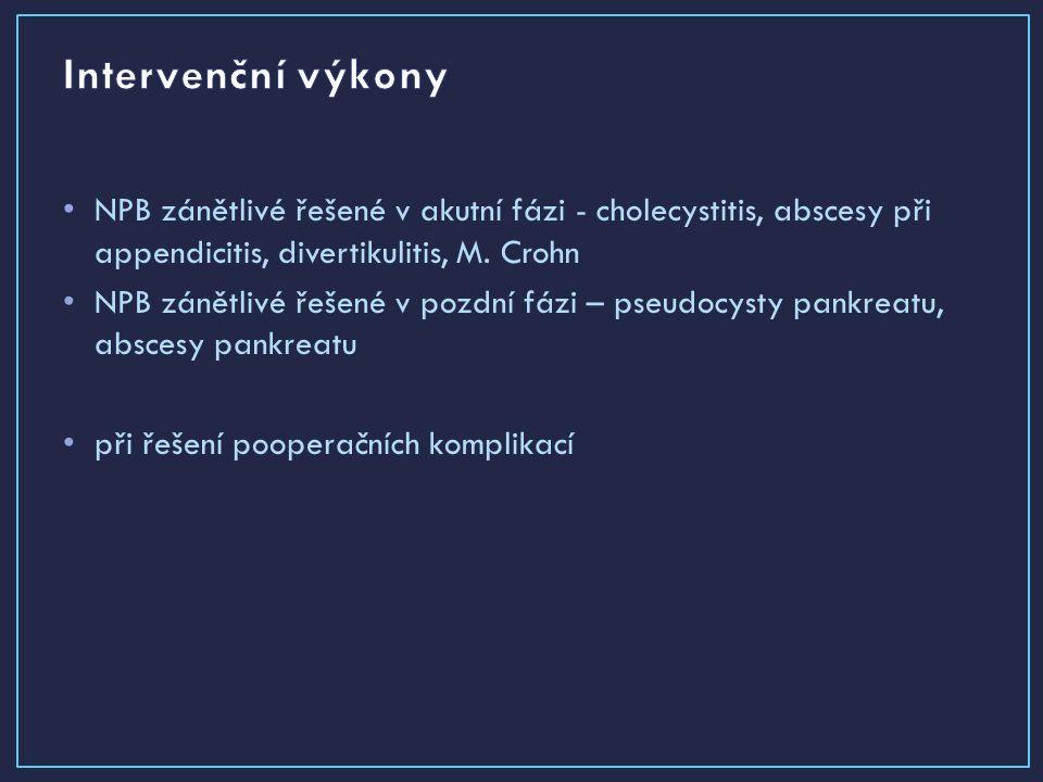 NPB zánětlivé řešené v akutní fázi - cholecystitis, abscesy při appendicitis, divertikulitis, M.