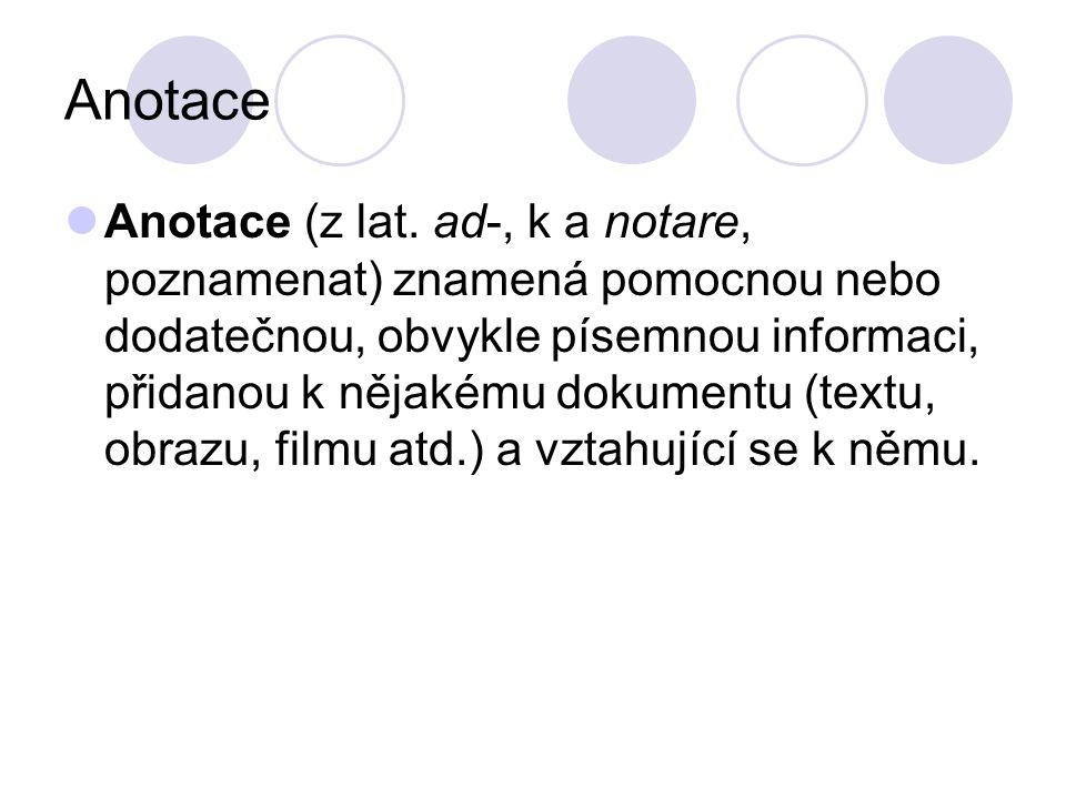 Anotace Anotace (z lat.