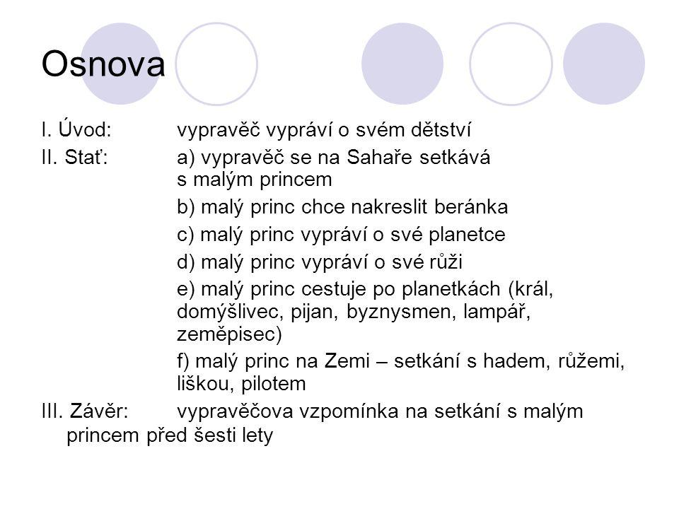 Osnova I. Úvod: vypravěč vypráví o svém dětství II.