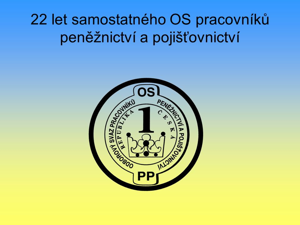 Znak OS Základ znaku OS tvoří návrh pro minci české koruny se svolením akademické sochařky Jarmily Truhlíkové - Špačkové