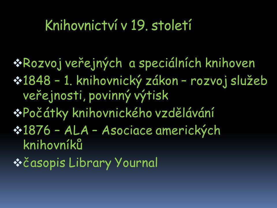 Knihovnictví v 19. století  Rozvoj veřejných a speciálních knihoven  1848 – 1.