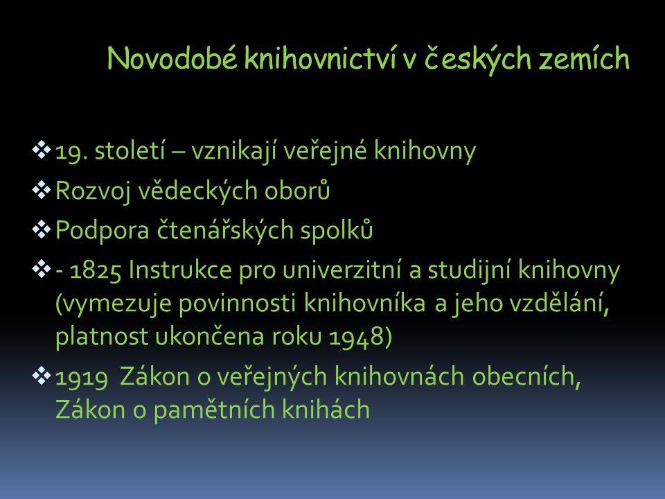 Novodobé knihovnictví v českých zemích  19.