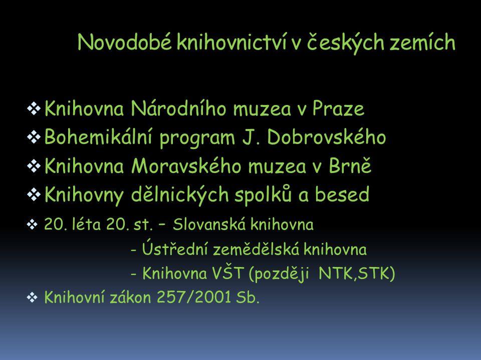 Novodobé knihovnictví v českých zemích  Knihovna Národního muzea v Praze  Bohemikální program J.