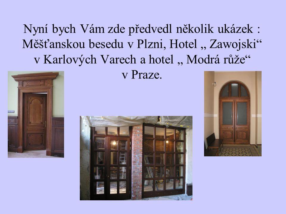 """Nyní bych Vám zde předvedl několik ukázek : Měšťanskou besedu v Plzni, Hotel """" Zawojski v Karlových Varech a hotel """" Modrá růže v Praze."""