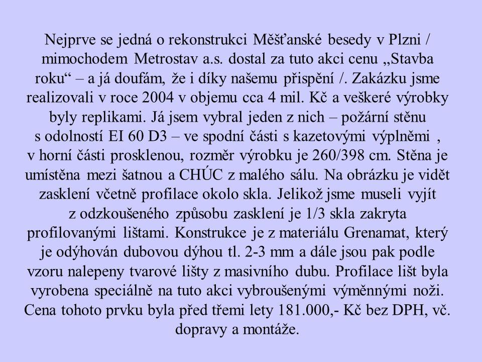"""Nejprve se jedná o rekonstrukci Měšťanské besedy v Plzni / mimochodem Metrostav a.s. dostal za tuto akci cenu """"Stavba roku"""" – a já doufám, že i díky n"""