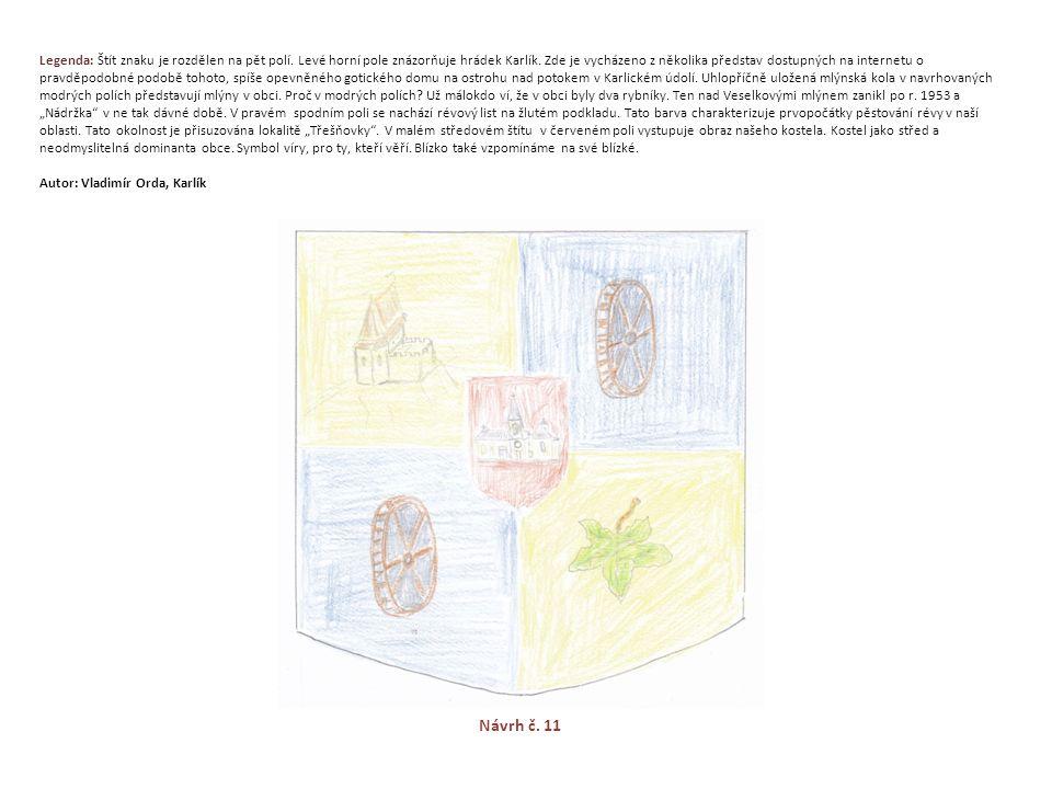 Legenda: Štít znaku je rozdělen na pět polí.Levé horní pole znázorňuje hrádek Karlík.