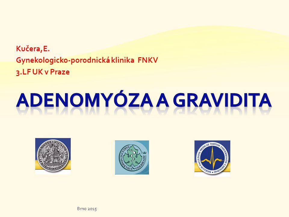 Kučera,E. Gynekologicko-porodnická klinika FNKV 3.LF UK v Praze Brno 2015
