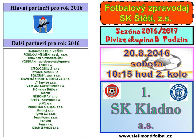 SK Št ě tí, z.s. a 2 SK Kladno a.s. 43