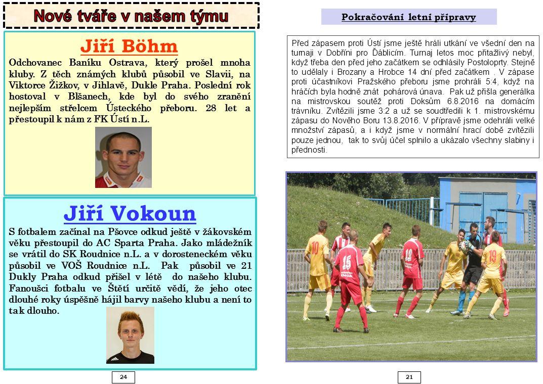 24 21 Před zápasem proti Ústí jsme ještě hráli utkání ve všední den na turnaji v Dobříni pro Ďáblicím.