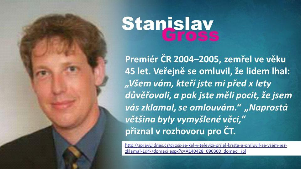 Premiér ČR 2004–2005, zemřel ve věku 45 let.