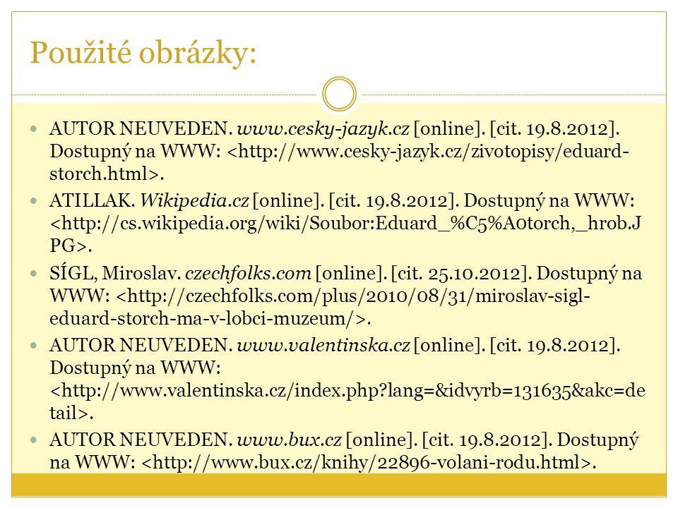 Použité obrázky: AUTOR NEUVEDEN. www.cesky-jazyk.cz [online].