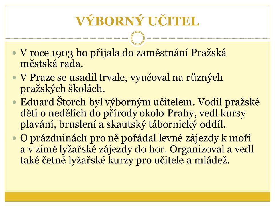 VÝBORNÝ UČITEL V roce 1903 ho přijala do zaměstnání Pražská městská rada.