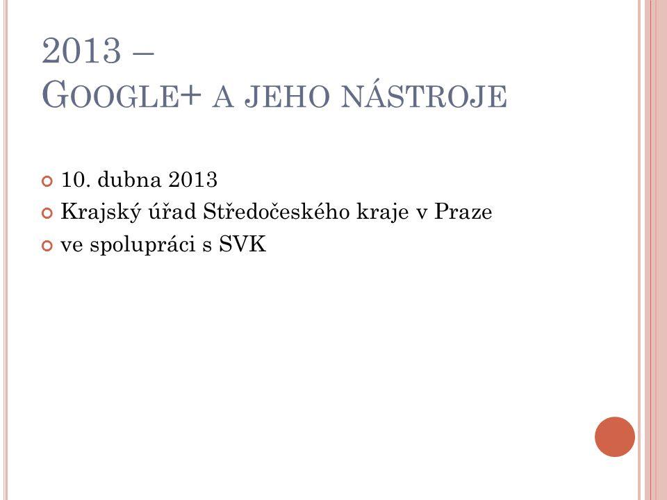 2013 – G OOGLE + A JEHO NÁSTROJE 10.